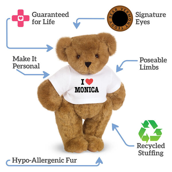 "15"" ""I HEART You"" Personalized T-Shirt Bear - Honey Bear in white t-shirt personalized with I ""Heart"" Monica. Text reads, ""Signature Eyes; Poseable Limbs;  Recycled Stuffing; Hypo-Allergenic Fur; Make It Personal; Guaranteed For Life"".  image number 4"